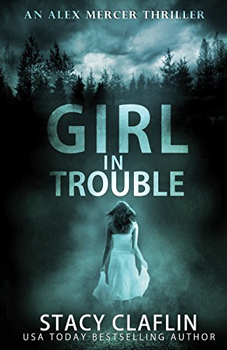 Girl In Trouble by Stacy Clafin